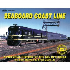 Seaboard Coast Line. A Pictorial History Of The SCL In Florida (Warren)