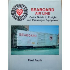 Seaboard Air Line Color Guide to Freight and Passenger Equipment (Faulk)