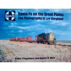 Santa Fe on the Great Plains. The Photography of Lee Berglund (Ziegenhorn)