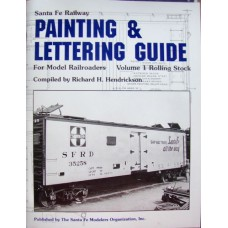 Santa Fe Railway Painting & Lettering Guide For Model Railroaders Volume 1 Rolling Stock (Hendrickson)