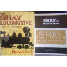 The Shay Locomotive: Titan Of The Timber (Koch) & Shay-The Supplement (Lawson)