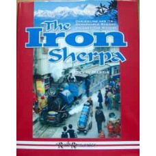 The Iron Sherpa. Darjeeling And Its Remarkable Railway. Volume 1-The History (Martin)
