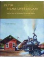 In The Shore Line's Shadow. The Six Lives Of The Danbury & Norwalk Railroad (Cornwall)