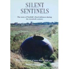 Silent Sentinels: The Story of Norfolk's Fixed Defences During the Twentieth Century (Bird)