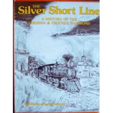 The Silver Short Line. A History Of The Virginia & Truckee Railroad (Wurm)