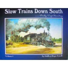 Slow Trains Down South Volume 1...Daily 'Cept Sunday (Ferrell)