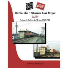 The Soo Line-Milwaukee Road Merger In Color Volume 1: Before The Merger 1949-1984 (Pinkepank)