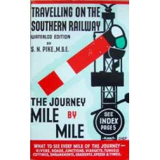 Travelling On The Southern Railway Waterloo Edition. The Journey Mile By Mile (Pike)
