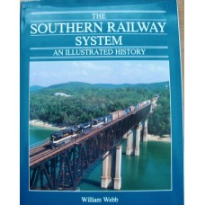 The Southern Railway System. An Illustrated History (Webb)