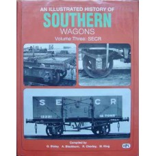 An Illustrated History Of Southern Wagons Volume Three: SECR (Bixley)