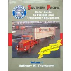Southern Pacific Color Guide to Freight and Passenger Equipment Volume 1 (Thompson)