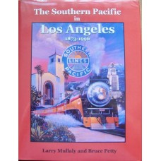 The Southern Pacific in Los Angeles 1873-1996 (Mullaly)