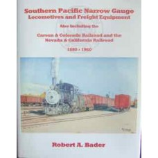 Southern Pacific Narrow Gauge Locomotives and Freight Equipment (Bader)