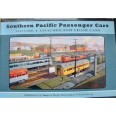 Southern Pacific Passenger Cars Volume 1: Coaches & Chair Cars (SPH&TS)