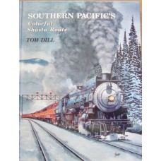 Southern Pacific's Colorful Shasta Route (Dill)