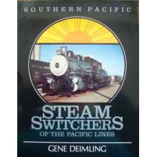 Southern Pacific Steam Switchers Of The Pacific Lines (Deimling)