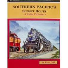 Southern Pacific's Sunset Route: A Color Pictorial (Dill)