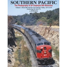 Southern Pacific: The Photography of SP Employee Bill Wolverton Volume 1 (Wolverton)