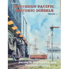 Southern Pacific Historic Diesels Volume 11: Baldwin Switchers And Roadswitchers  (Strapac)