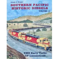 Southern Pacific Historic Diesels Volume 13: EMD Early Turbo GP Locomotives (Strapac)
