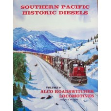 Southern Pacific Historic Diesels Volume 8 Alco Roadswitcher Locomotives (Strapac)