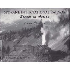 Spokane International Railway Steam In Action (Shawver)
