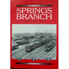 The Wigan Sheds Volume One: Springs Branch Motive Power Depot (Coates)