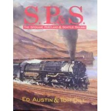 S.P.& S. The Spokane Portland & Seattle Railway (Austin)