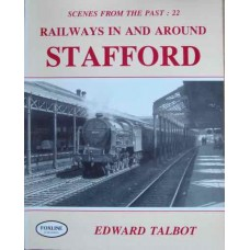 Railways In And Around Stafford (Talbot) SFTP 22