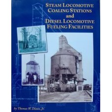 Steam Locomotive Coaling Stations and Diesel Locomotive Fueling Facilities (Dixon)