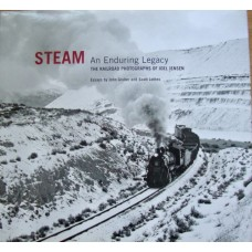 Steam: An Enduring Legacy. The Railroad Photographs of Joel Jensen (Gruber)