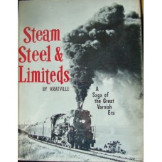Steam, Steel & Limiteds. A Saga of the Great Varnish Era (Kratville)
