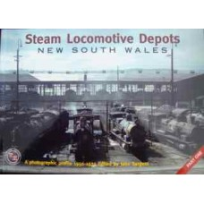 Steam Locomotive Depots. New South Wales Part One. A Photographic Profile 1950-1975 (Sargent)