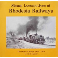 Steam Locomotives of Rhodesia Railways. The story of steam 1892-1979 (Hamer)