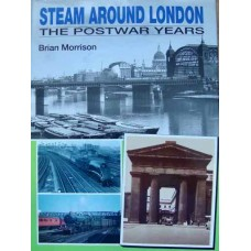 Steam Around London. The Postwar Years (Morrison)