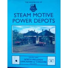 Steam Motive Power Depots Volume 3. North Midlands Lancashire & Yorkshire (Smith)