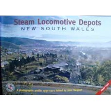 Steam Locomotive Depots. New South Wales Part Two. A Photographic Profile 1950-1975 (Sargent)