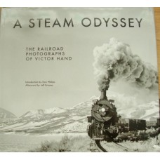 A Steam Odyssey. The Railroad Photographs of Victor Hand (Phillips)