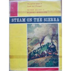 Steam On The Sierra. The Narrow Gauge In Spain And Portugal (Allen)