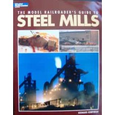 The Model Railroader's Guide To Steel Mills (Kempinski)
