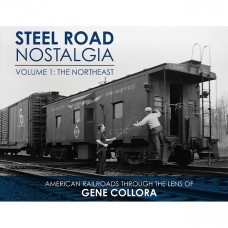 Steel Road Nostalgia, Volume 1: The Northeast (Collora)