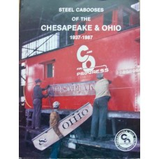 Steel Cabooses Of The Chesapeake & Ohio 1937-1987 (Jones)
