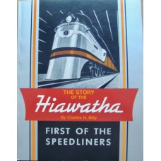 The Story of the Hiawatha: First Of The Speedliners (Bilty)