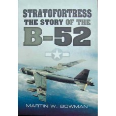 Stratofortress. The Story of the B-52 (Bowman)