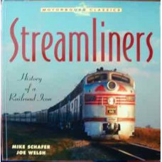 Streamliners: History of a Railroad Icon (Schafer)