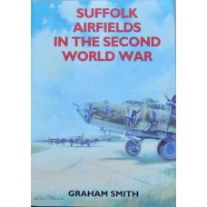 Suffolk Airfields In The Second World War (Smith)