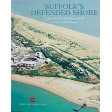 Suffolk's Defended Shore: Coastal Fortifications from the Air (Hegarty)