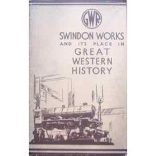 Swindon Works and its place in Great Western History (GWR)