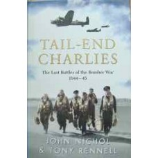 Tail-End Charlies. The Last Battles of the Bomber War 1944-45 (Nichol)