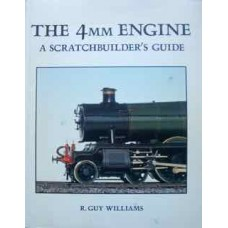 The 4mm Engine.  A Scratchbuilder's Guide (Williams)
